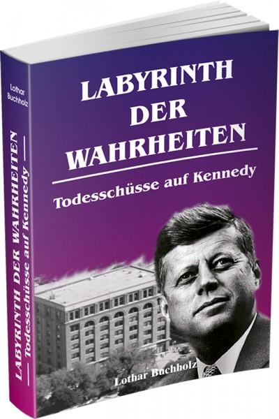 Buch Labyrinth der Wahrheiten - Todesschüsse auf Kennedy