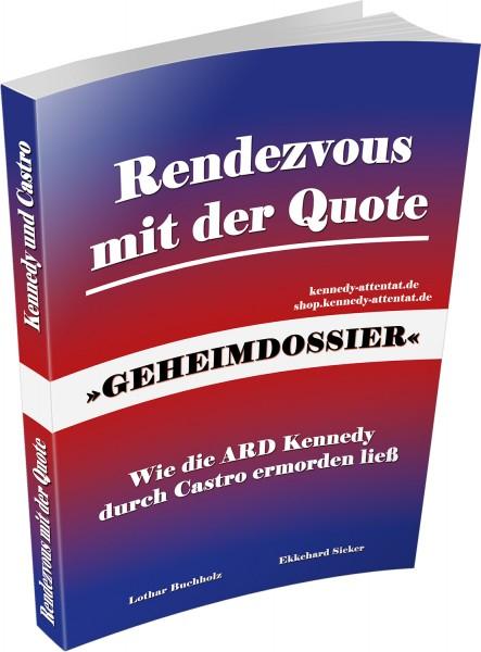Buch Rendezvous mit der Quote - Wie die ARD Kennedy durch Castro ermorden lie0