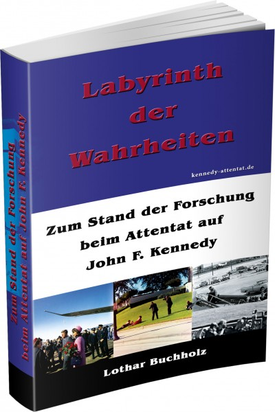 Labyrinth der Wahrheiten - Zum Stand der Forschung beim Attentat auf John F. Kennedy